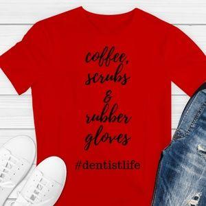 COFFEE SCRUBS & RUBBER GLOVES DENTIST Red Tshirt